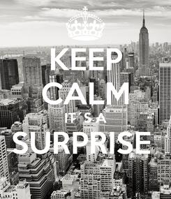 Poster: KEEP CALM IT´S A SURPRISE