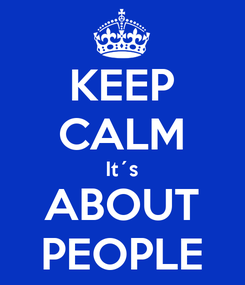 Poster: KEEP CALM It´s ABOUT PEOPLE