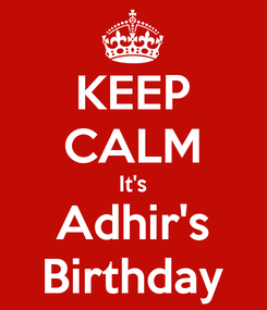 Poster: KEEP CALM It's Adhir's Birthday