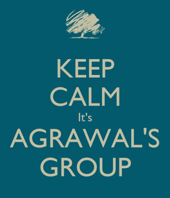 Poster: KEEP CALM It's AGRAWAL'S GROUP