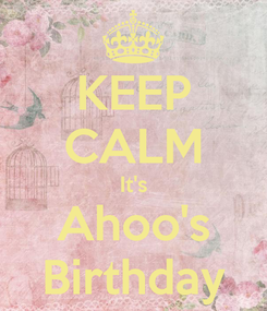 Poster: KEEP CALM It's Ahoo's Birthday