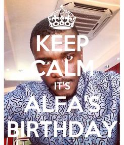 Poster: KEEP CALM IT'S ALFA'S BIRTHDAY