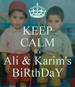 Poster: KEEP CALM It's Ali & Karim's BiRthDaY