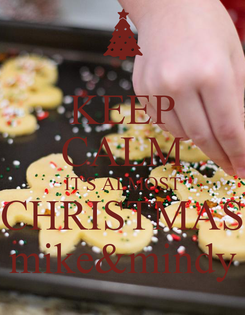 Poster: KEEP CALM IT'S ALMOST CHRISTMAS mike&mindy