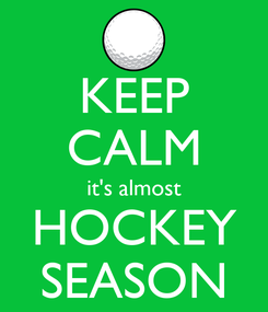 Poster: KEEP CALM it's almost HOCKEY SEASON