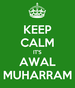 Poster: KEEP CALM IT'S AWAL MUHARRAM