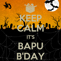 Poster: KEEP CALM IT'S BAPU B'DAY