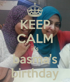 Poster: KEEP CALM it's basma's birthday