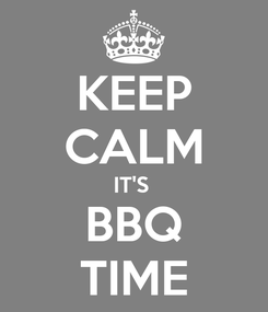 Poster: KEEP CALM IT'S  BBQ TIME