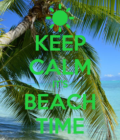 Poster: KEEP CALM IT'S BEACH TIME