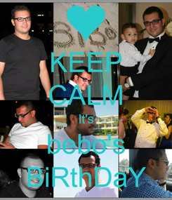 Poster: KEEP CALM It's bebo's BiRthDaY