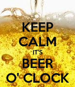 Poster: KEEP CALM IT'S BEER O' CLOCK