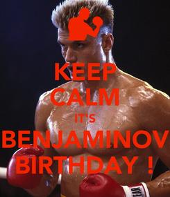 Poster: KEEP CALM IT'S BENJAMINOV BIRTHDAY !