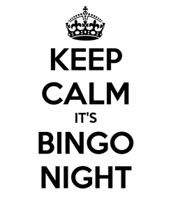 Poster: KEEP CALM IT'S BINGO NIGHT