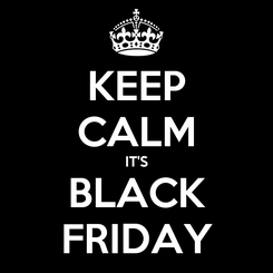 Poster: KEEP CALM IT'S BLACK FRIDAY