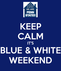 Poster: KEEP CALM IT'S BLUE & WHITE WEEKEND