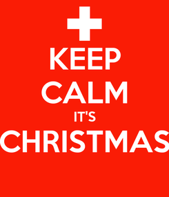 Poster: KEEP CALM IT'S CHRISTMAS