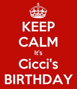 Poster: KEEP CALM It's Cicci's BIRTHDAY