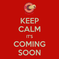 Poster: KEEP CALM IT'S COMING SOON