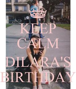 Poster: KEEP CALM IT'S DILARA'S BIRTHDAY