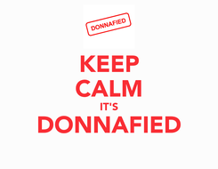 Poster: KEEP CALM IT'S DONNAFIED