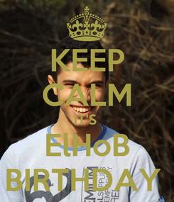 Poster: KEEP CALM IT'S  ElHoB BIRTHDAY