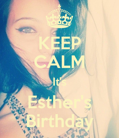 Poster: KEEP CALM It's Esther's Birthday