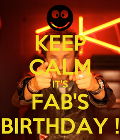 Poster: KEEP CALM IT'S FAB'S BIRTHDAY !