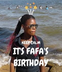 Poster:   KEEP CALM IT'S FAFA'S BIRTHDAY