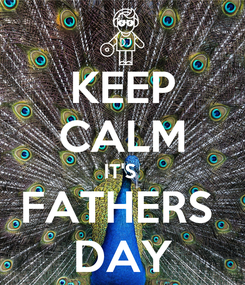 Poster: KEEP CALM IT'S  FATHERS  DAY