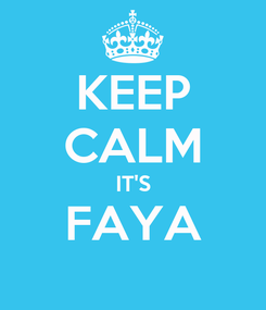 Poster: KEEP CALM IT'S FAYA