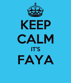 Poster: KEEP CALM IT'S FAYA