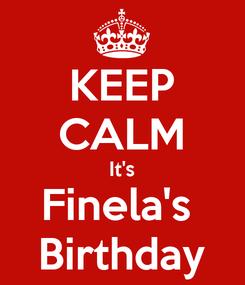 Poster: KEEP CALM It's Finela's  Birthday