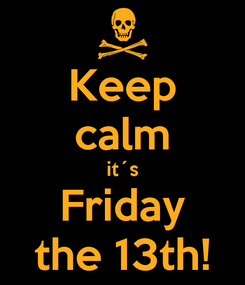 Poster: Keep calm it´s Friday the 13th!