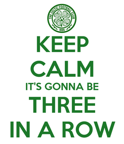 Poster: KEEP CALM IT'S GONNA BE THREE IN A ROW