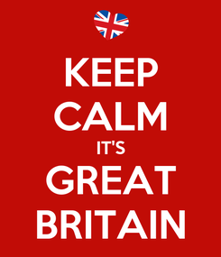Poster: KEEP CALM IT'S GREAT BRITAIN