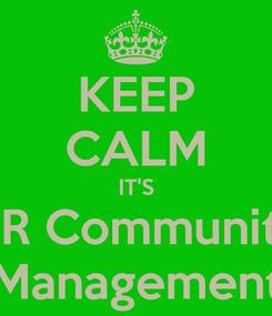 Poster: KEEP CALM IT'S HR Community Management