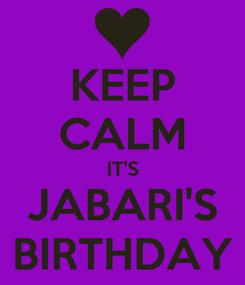Poster: KEEP CALM IT'S JABARI'S BIRTHDAY