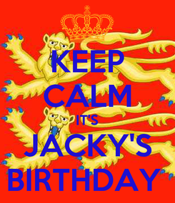 Poster: KEEP CALM IT'S JACKY'S BIRTHDAY