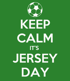 Poster: KEEP CALM IT'S  JERSEY DAY