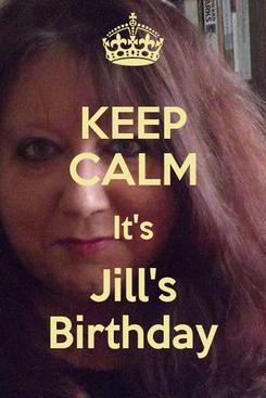 Poster: KEEP CALM It's Jill's Birthday