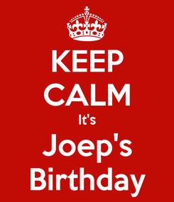 Poster: KEEP CALM It's Joep's Birthday