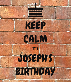 Poster: KEEP CALM IT'S JOSEPH'S BIRTHDAY