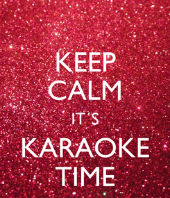 Poster: KEEP CALM IT´S KARAOKE TIME