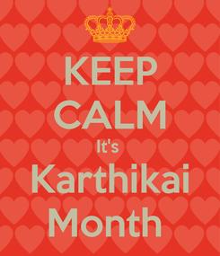 Poster: KEEP CALM It's  Karthikai Month