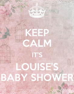 Poster: KEEP CALM IT'S LOUISE'S BABY SHOWER
