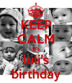 Poster: KEEP CALM It's luli's birthday