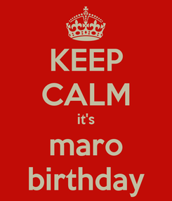 Poster: KEEP CALM it's maro birthday