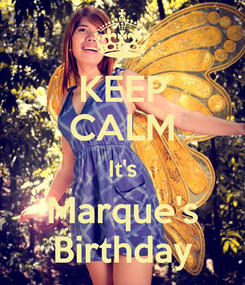 Poster: KEEP CALM It's Marque's Birthday