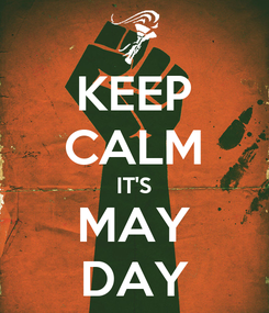 Poster: KEEP CALM IT'S MAY DAY
